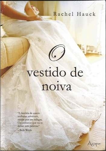 Livro O Vestido De Noiva Rachel Hauck B02