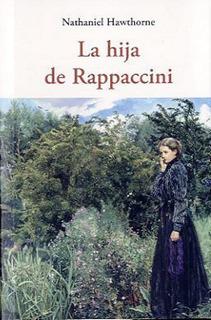 La Hija De Rappaccini, Nathaniel Hawthorne, Olañeta