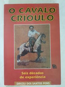 O Cavalo Crioulo Seis Décadas De Experiência D. Dos Santos P