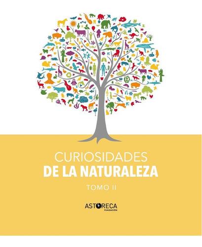 Curiosidades De La Naturaleza Tomo Ii  Astoreca
