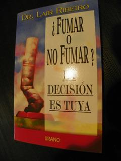 Libro Para Dejar De Fumar Fumar O No Fumar Dr. Lair Ribeiro