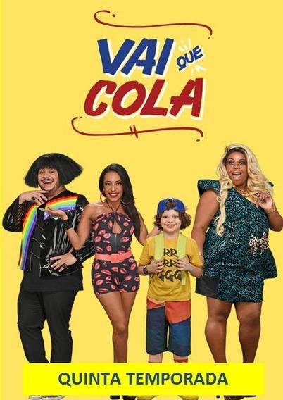 Série Vai Que Cola 4 E 5 Temporadas Completas