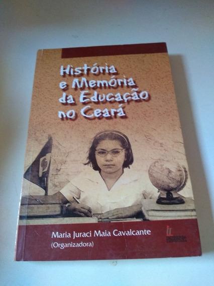 História E Memória Da Educação No Ceará