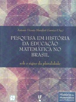 Pesquisa Em Historia Da Educacao Matematica No Brasil