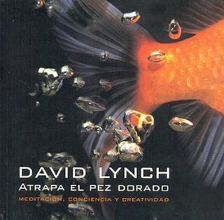 Atrapa El Pez Dorado - David Lynch