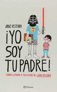 Libro ¡yo Soy Tu Padre! Por Jorge Vesterra