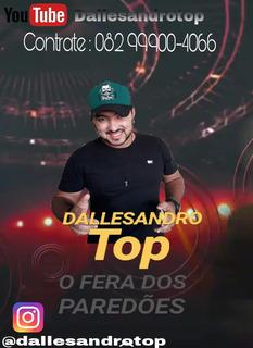 Dallesandrotop O Fera Dos Paredões.