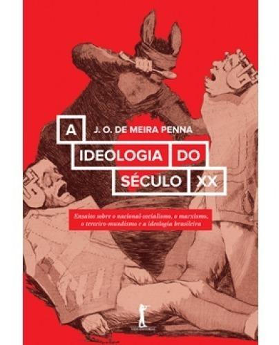 A Ideologia Do Século Xx ( J. O. De Meira Penna )