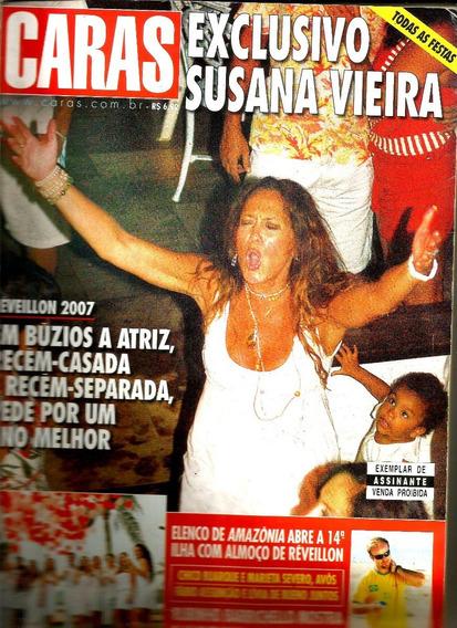 Revista Caras 687/07 - Susana/ana Arósio/galisteu/ellen