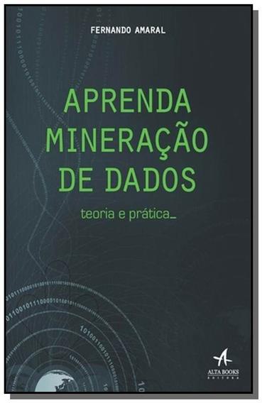 Aprenda Mineracao De Dados - Teoria E Pratica - 1