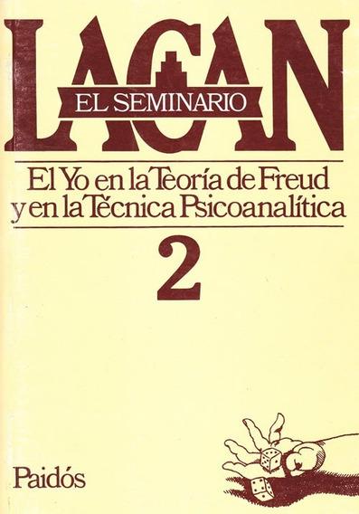 Seminario 2 El Yo En La Teoria De Freud - Jacques Lacan