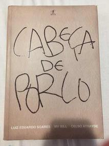 Livro Cabeça De Porco Luiz Eduardo Soares Mv Bill Celso Atha