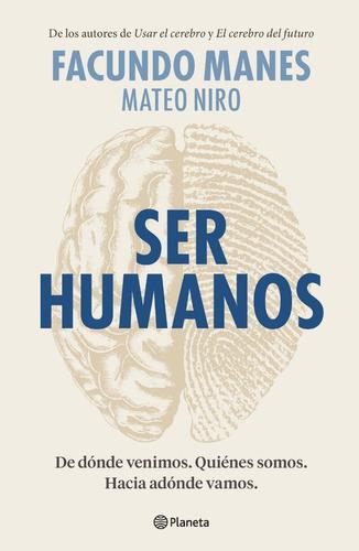 Ser Humanos - Facundo Manes - Planeta - Libro