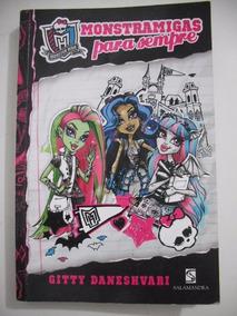 Livro Monster High Gitty Daneshuari Monstramigas Para Sempre