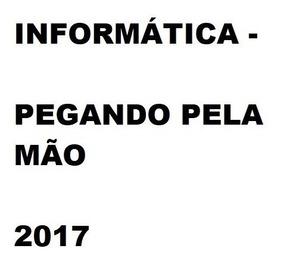 Informática Pegando Pela Mão 2017