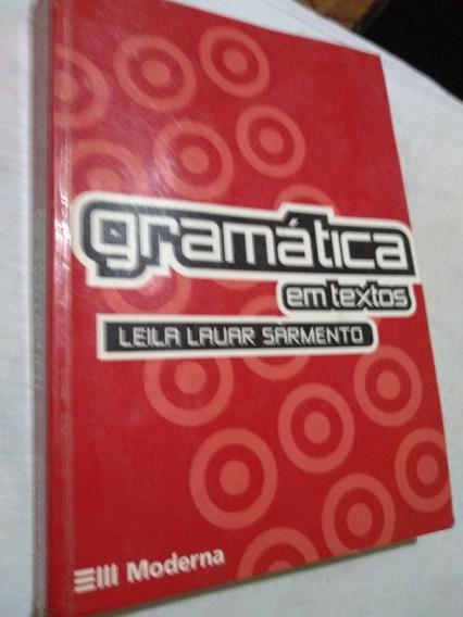 Gramática Em Textos,leila Lauar Sarmento