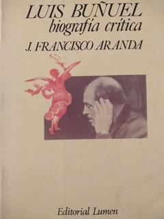 Luis Buñuel - Biografía Crítica - F. Aranda