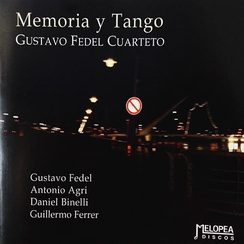 Gustavo Fedel Cuarteto - Memoria Y Tango - Cd