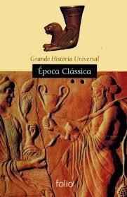 Grande História Universal: Época Clássic Editora Folio