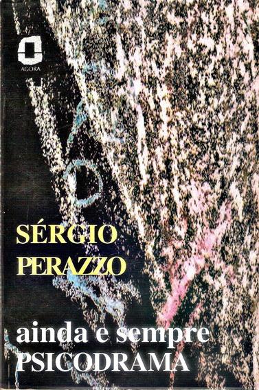 Livro Ainda E Sempre Psicodrama Sérgio Perazzo 146 Págs.
