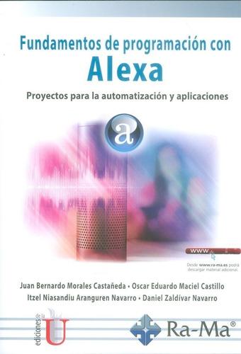 Fundamentos De Programación Con Alexa. Proyectos Para La Aut