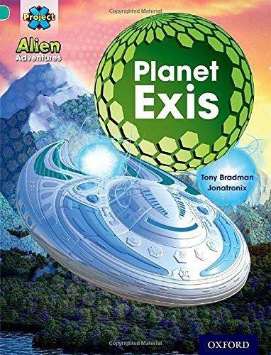 Project X: Alien Adventures: Turquoise: Planet Exis Tony Bra