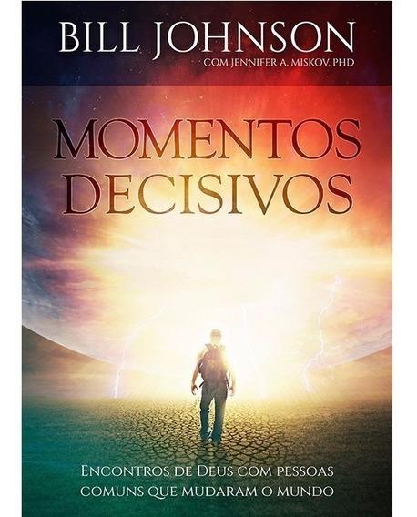 Livro Momentos Decisivos Bill Johnson