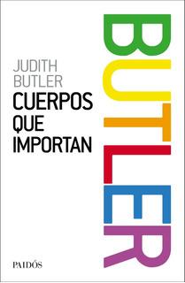 Cuerpos Que Importan De Judith Butler - Paidós