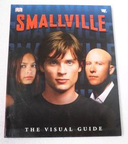 Livro Smallville - The Visual Guide - Livro Ilustrado