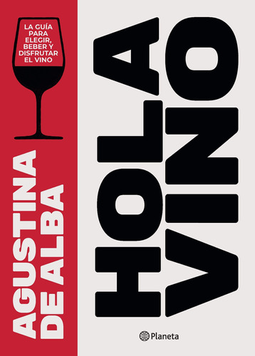 Imagen 1 de 2 de Hola Vino De Agustina De Alba- Planeta