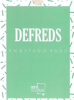 Defreds En Estado Puro.