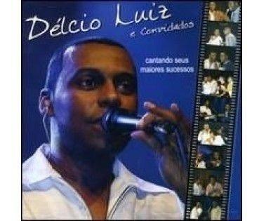 Cd Délcio Luiz - Cantando Seus Maiores Sucessos Original