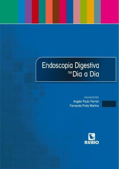 Endoscopia Digestiva No Dia A Dia - 1ª Ed.