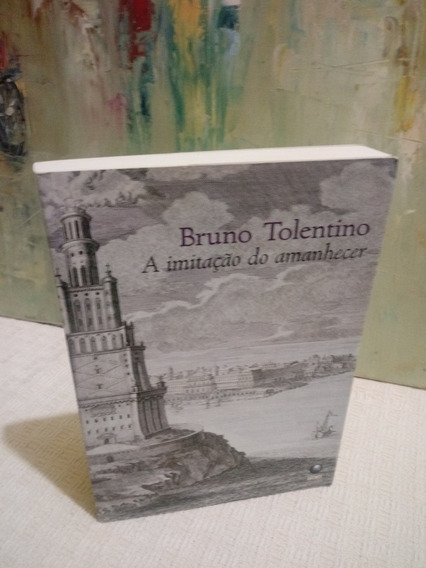 A Imitação Do Amanhecer Bruno Tolentino
