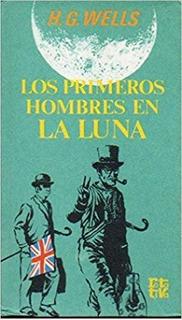 Libro - H. G. Wells - Los Primeros Hombres En La Luna (pdf)