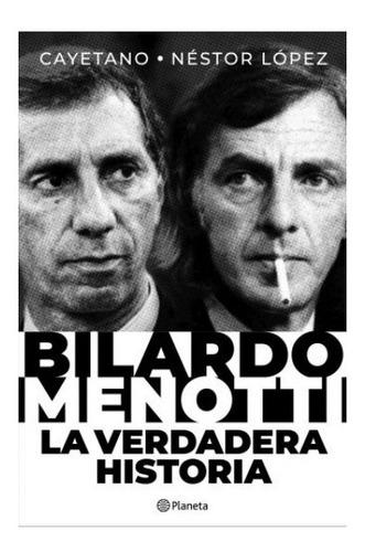 Bilardo-menotti : La Verdadera Historia - Néstor López