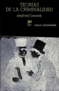 Teorías De La Criminalidad, Lamnek, Ed. Sxxi