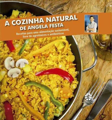 Livro De Receitas A Cozinha Natural De Angela Festa