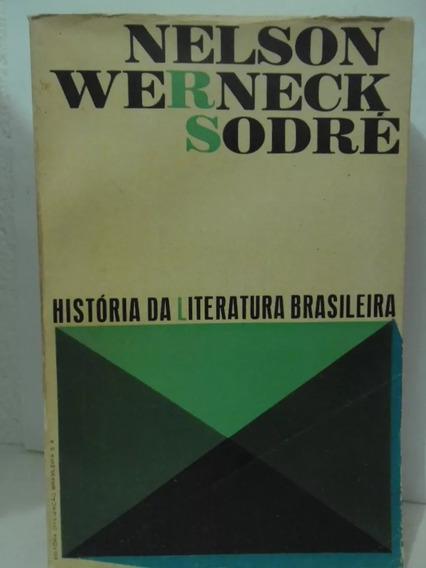 História Da Literatura Brasileira - Nelson Werneck Sodre