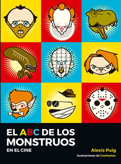 ** El Abc De Los Monstruos En El Cine ** Alexis Puig