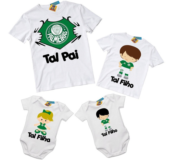 Kit Tal Pai E 3 Filhos Palmeiras Qualquer Time 4 Camisetas Ou Body Infantil