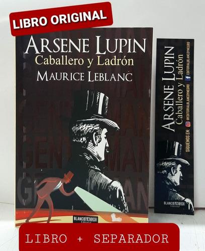 Arseni Lupin Caballero Y Ladrón ( Libro Nuevo Y Original )
