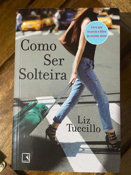 Livro Como Ser Solteira - Liz Tuccillo