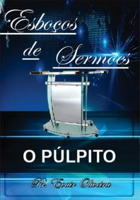 Livro Esboços De Sermões - O Púlpito -