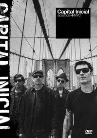 Capital Inicial - Acústico Nyc - Ao Vivo - Dvd