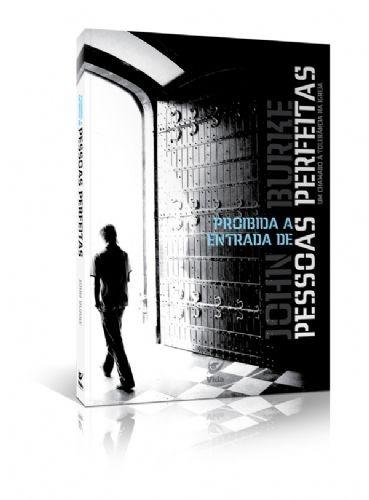 Livro John Burke - Proibida Entrada De Pessoas Perfeitas
