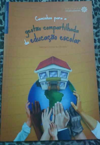 Caminhos Para A Gestão Compartilhada Da Educação Escolar.