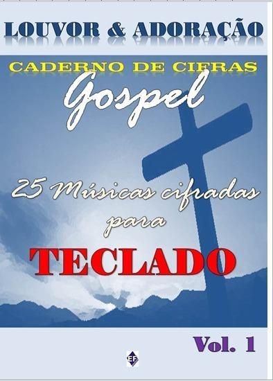 Teclado - 25 Músicas Cifradas Para Teclado Gospel