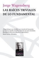 Las Raices Triviales De Lo Fundamental De Jorge Wagensberg