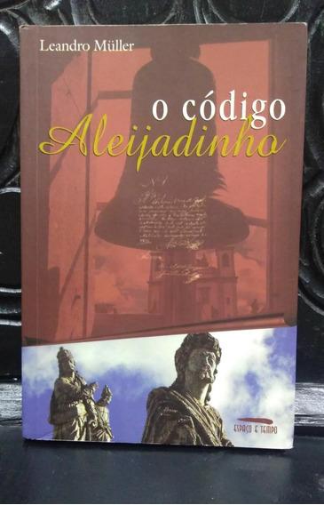 O Código Aleijadinho - Leandro Müler, Ed. Espaço E Tempo